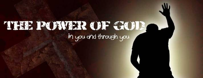 power of god in and through