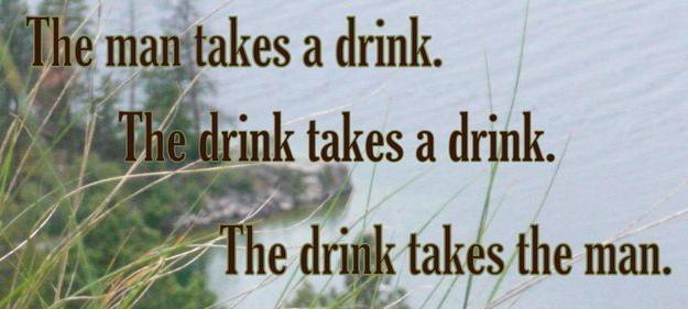 Drink Takes a Man