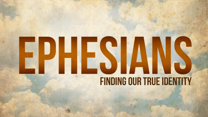 Ephesians and Our True ID.jpg